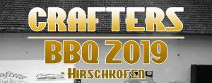 Crafters BBQ 2019 @ Hirschkofen